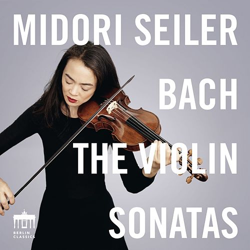 Play & Download The Violin Sonatas by Midori Seiler | Napster