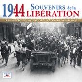 1944: Souvenirs de la Libération (Chansons historiques pour célébrer la victoire de la France) by Various Artists