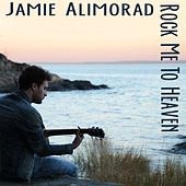 Play & Download Rock Me to Heaven by Jamie Alimorad | Napster