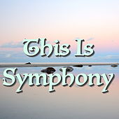 Play & Download This Is Symphony by Various Artists | Napster