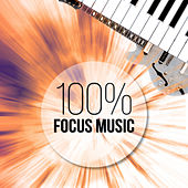 100% Focus Music – Best Study Music for Brain Power, Fast Learning, Reading & Working, Instrumental Music for Deep Brain Stimulation by Various Artists