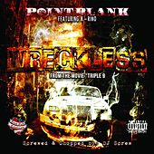 "Wreckless (From ""Triple 9"") [Screwed & Chopped] (feat. K-Rino) by Point Blank"
