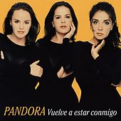 Play & Download Vuelve A Estar Conmigo by Pandora | Napster