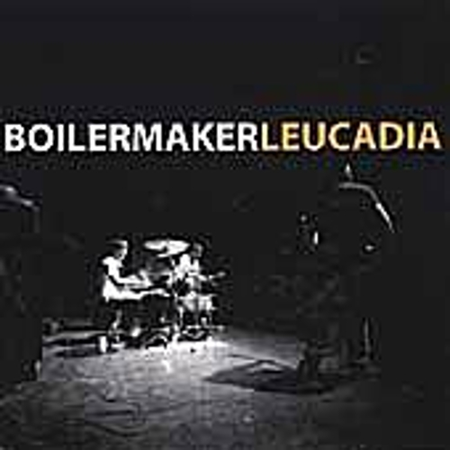 Play & Download Leucadia by Boilermaker | Napster