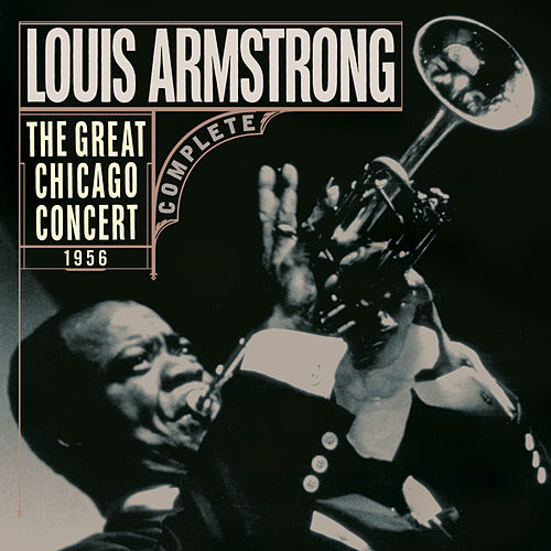 Play & Download The Great Chicago Concert 1956 by Louis Armstrong | Napster