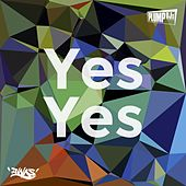 Play & Download Yes Yes by Plump DJs | Napster
