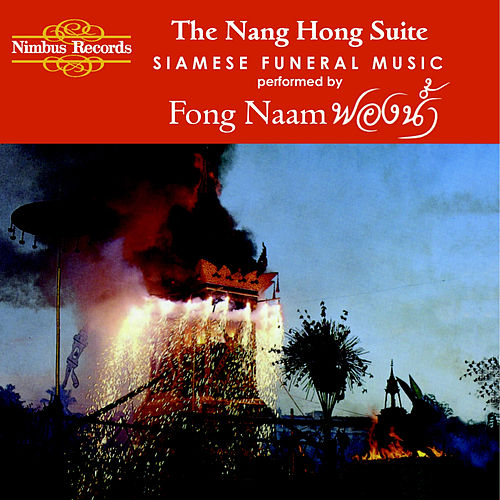 Play & Download The Nang Hong Suite: Siamese Funeral Music by Fong Naam | Napster