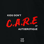 Play & Download Kids Don't Care by Autoerotique | Napster