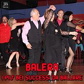 Play & Download Balera (I piu' bei successi da ballare) by Various Artists | Napster