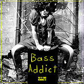 Play & Download Bass Addict by Various Artists | Napster