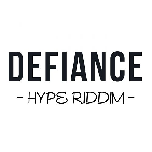 Play & Download Hype Riddim by Defiance | Napster