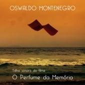 O Perfume da Memória (Trilha Sonora Original do Filme) by Oswaldo Montenegro