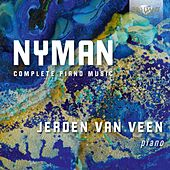 Play & Download Nyman: Complete Piano Music by Jeroen van Veen | Napster