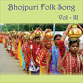 Bhojpuri Folk Song, Vol. 3 by Various Artists