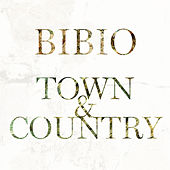 Play & Download Town & Country by Bibio | Napster