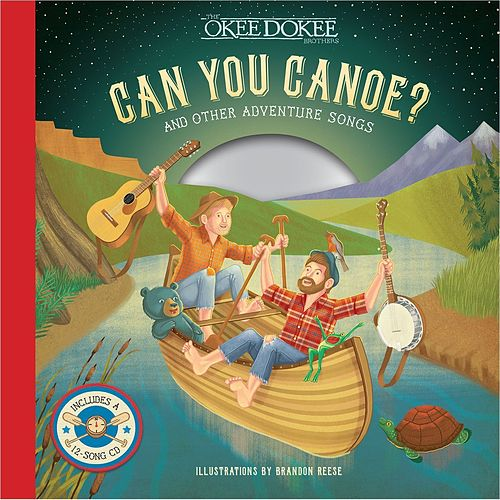 Can You Canoe? And Other Adventure Songs (Music from the Book) de The Okee Dokee Brothers