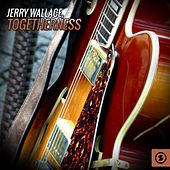Play & Download Togetherness by Jerry Wallace | Napster
