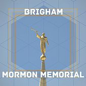 Mormon Memorial, Hymns for Mormon Funeral and Memorial Services by Brigham