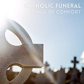 Songs of Comfort by Catholic Funeral