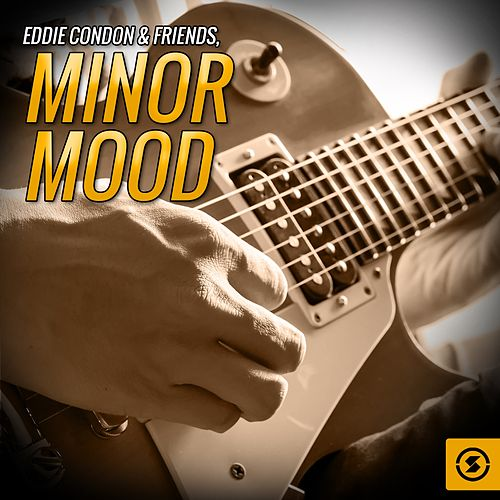 Play & Download Minor Mood by Eddie Condon | Napster
