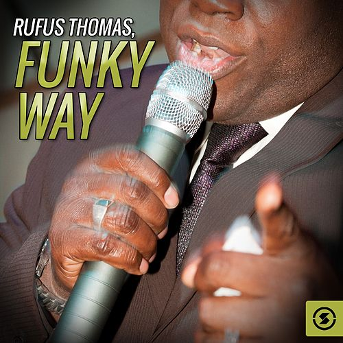 Play & Download Funky Way by Rufus Thomas | Napster