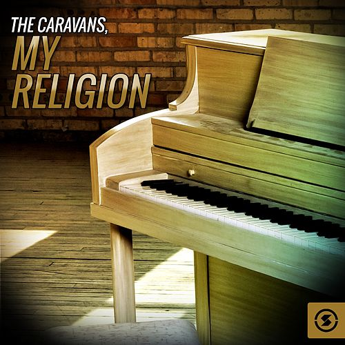 My Religion by The Caravans