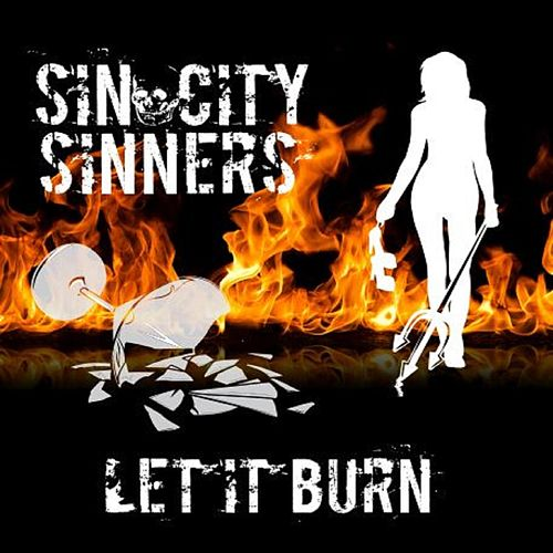 Play & Download Let It Burn by Sin City Sinners | Napster