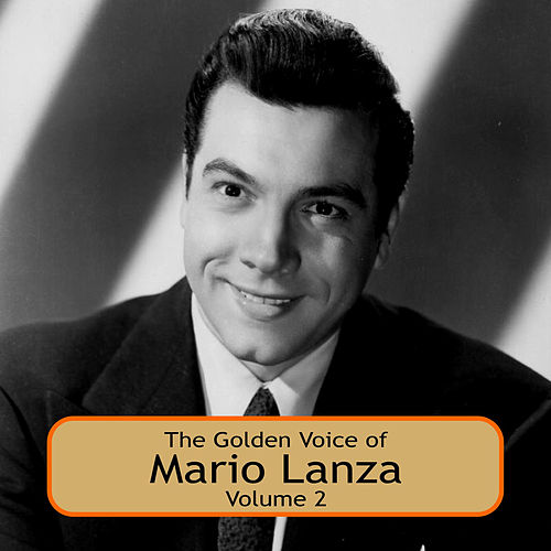 The Golden Voice of Mario Lanza, Vol. 2 by Mario Lanza