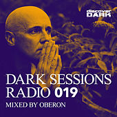 Dark Sessions Radio 019 (Mixed by Oberon) by Various Artists