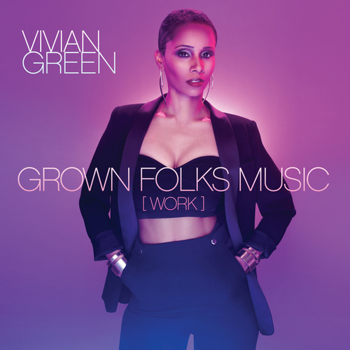 Play & Download Grown Folks Music (Work) by Vivian Green | Napster
