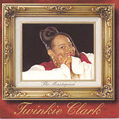 Play & Download The Masterpiece by Twinkie Clark | Napster