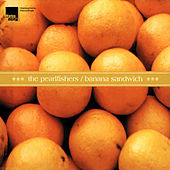 Play & Download Banana Sandwich by The Pearlfishers | Napster