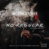 Play & Download No Regular (feat. RJ) - Single by Mckinley Ave | Napster