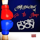 Play & Download Go to Sleep by Chalie Boy | Napster
