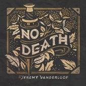 Play & Download No Death by Jeremy Vanderloop | Napster
