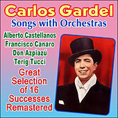Play & Download Songs with Orchestras by Carlos Gardel | Napster