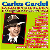 Play & Download The Glory of the Eagle (The Flight of the Plus Ultra-1926) by Carlos Gardel | Napster