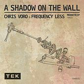 Shadow On The Wall by Chris Voro