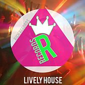 Play & Download Lively House by Various Artists | Napster