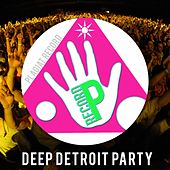 Play & Download Deep Detroit Party by Various Artists | Napster