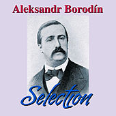 Play & Download Aleksandr Borodín Selection by Berliner Symphoniker | Napster