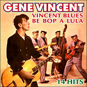 Play & Download Vincent Blues - 14 Hits by Gene Vincent | Napster