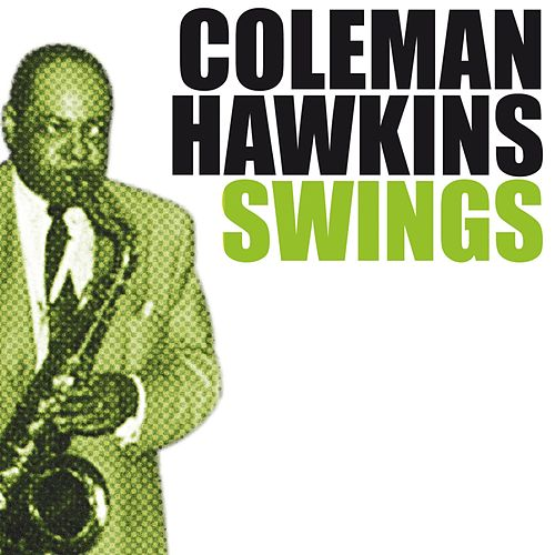 Coleman Hawkins Swings by Coleman Hawkins