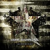 21st Century Slave by Dope Stars Inc.