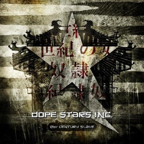 21st Century Slave by Dope Stars Inc.