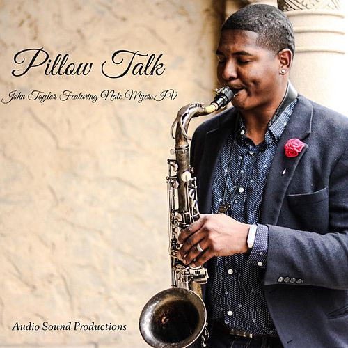 Play & Download Pillow Talk (feat. Nate Myers, IV) by John Taylor | Napster