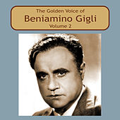 Play & Download The Golden Voice of Beniamino Gigli, Vol. 2 by Beniamino Gigli | Napster