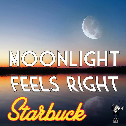 Play & Download Moonloght Feels Right by Starbuck | Napster