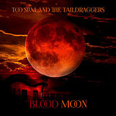 Blood Moon von Too Slim & The Taildraggers