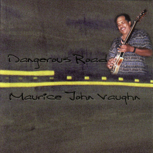 Play & Download Dangerous Road by Maurice John Vaughn | Napster